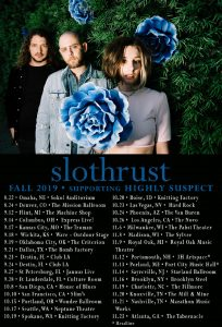 Slothrust touring with Highly Suspect